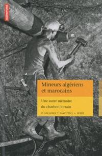 Piero-D Galloro et Alexia Serré - Mineurs algériens et marocains - Une autre mémoire du charbon lorrain.