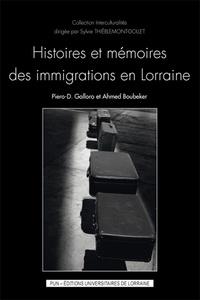 Piero Galloro et Ahmed Boubeker - Histoires et mémoires des immigrations en Lorraine.