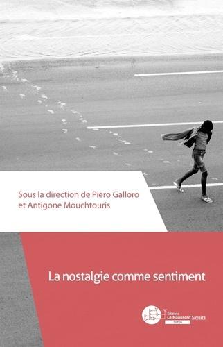 Piero Galloro et Antigone Mouchtouris - La nostalgie comme sentiment.