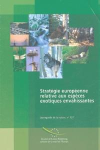 Piero Genovesi et Clare Shine - Stratégie européenne relative aux espèce exotiques envahissantes.