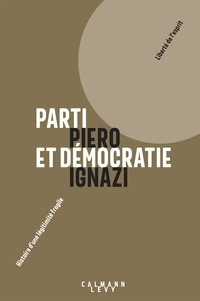 Piero Ignazi - Parti et démocratie - Histoire d'une légitimité fragile.