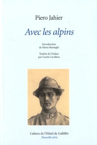 Piero Jahier - Avec les alpins.