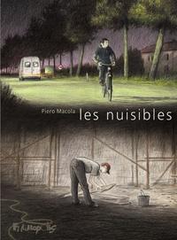 Piero Macola - Les nuisibles.