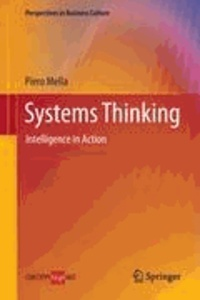 Piero Mella - Systems Thinking - Intelligence in Action.