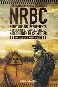 Piero San Giorgio et Cris Millennium - NRBC - Survivre aux évènements nucléaires, radiologiques, biologiques et chimiques.