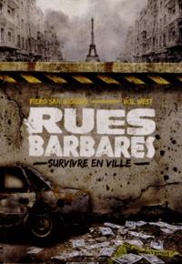 Piero San Giorgio et Vol West - Rues barbares - Survivre en ville.