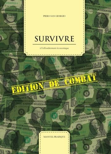 Piero San Giorgio - Survivre à l'effondrement économique - Edition de combat.