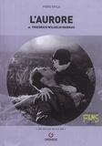 Piero Spila - L'aurore (Sunrise - A Song of Two Humans, 1927) de Friedrich Wilhelm Murnau.