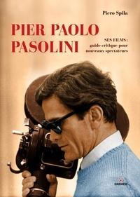 Pier Paolo Pasolini - Ses films : guide critique pour les nouveaux spectateurs.pdf