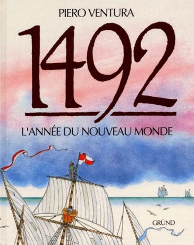 Piero Ventura - 1492 - L'année du Nouveau monde.