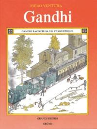 Piero Ventura - Gandhi raconte sa vie et son époque.