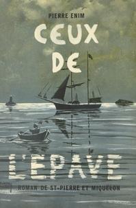 Pierre Énim - Ceux de l'épave - Roman de Saint-Pierre et Miquelon.