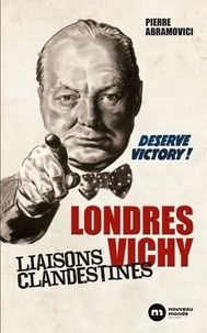 Pierre Abramovici - Londres-Vichy : liaisons clandestines.