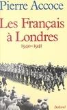 Pierre Accoce - Les Français à Londres - 1940-1941.