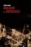 Pierre Achard - Boulevard des crépuscules.