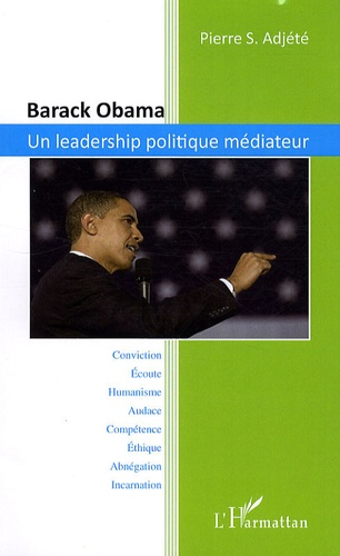 Pierre Adjété - Barack Obama - Un leadership politique médiateur.