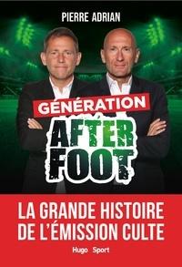 Pierre Adrian - Génération After Foot.