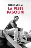 Pierre Adrian - La Piste Pasolini.