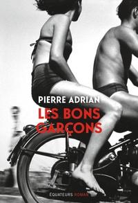 Pierre Adrian - Les bons garçons.
