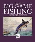 """Pierre Affre - Big Game Fishing - Un siècle de pêche """"au tout gros"""" raconté par le Big Game Fishing Club de France."""