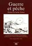 Pierre Affre - Guerre et pêche - Histoire de pêche.