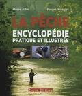 Pierre Affre et Pascal Durantel - La pêche - L'encyclopédie pratique et illustrée.