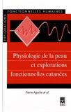 Pierre Agache - Physiologie de la peau et explorations fonctionnelles cutanées.