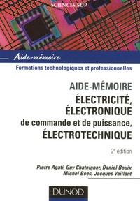 Pierre Agati et Guy Chateigner - Electricité, électronique de commande et de puissance, électrotechnique.