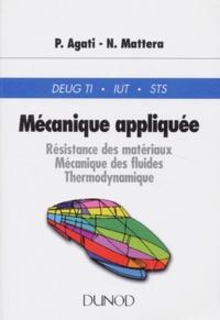MECANIQUE APPLIQUEE. Résistance des matériaux, mécanique des fluides, thermodynamique - Pierre Agati  