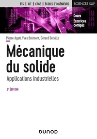 Pierre Agati et Yves Brémont - Mécanique du solide - Applications industrielles.