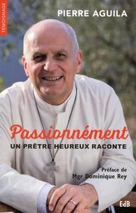Deedr.fr Passionnément - Un prêtre heureux raconte Image