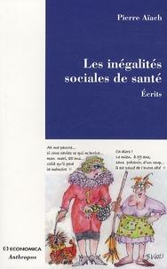 Pierre Aïach - Les inégalités sociales de santé.