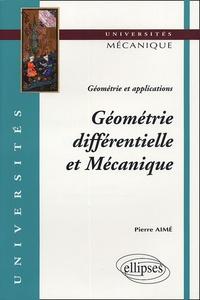 Pierre Aimé - Géométrie différentielle et Mécanique - Géométrie et applications.