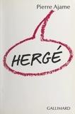 Pierre Ajame et Dan Franck - Hergé.