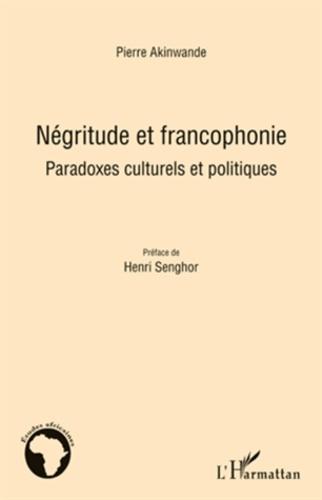 Négritude et francophonie. Paradoxes culturels et politiques