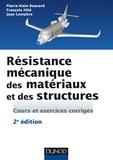 Pierre-Alain Boucard et François Hild - Résistance mécanique des matériaux et des structures - 2e éd. - Cours et exercices corrigés.