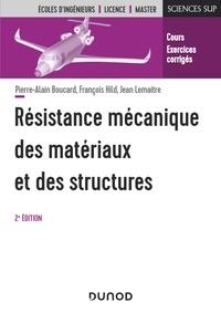 Pierre-Alain Boucard et François Hild - Résistance mécanique des matériaux et des structures - 2e éd..