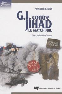 Pierre-Alain Clément - G. I. contre Jihad, le match nul.
