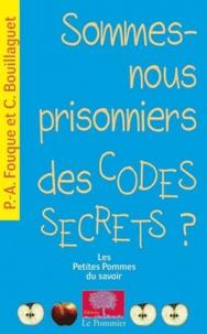 Sommes-nous prisonniers des codes secrets ? - Pierre-Alain Fouque |