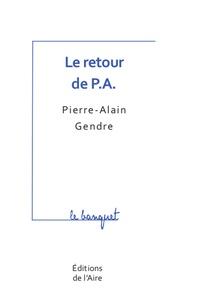 Pierre-Alain Gendre - Le retour de PA.