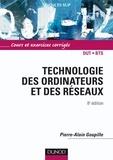 Pierre-Alain Goupille - Technologie des ordinateurs et des réseaux - 8e éd. - Cours et exercices corrigés.