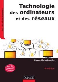Pierre-Alain Goupille - Technologie des ordinateurs et des réseaux - 9e édition.