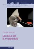 Pierre-Alain Mariaux - Les lieux de la muséologie.