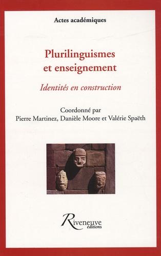Pierre-Alain Martinez et Danièle Moore - Plurilinguismes et enseignement - Identités en construction.