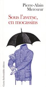 Pierre-Alain Mercoeur - Sous l'averse, en mocassins.