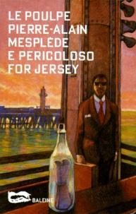 Pierre-Alain Mesplède - E pericoloso for Jersey.