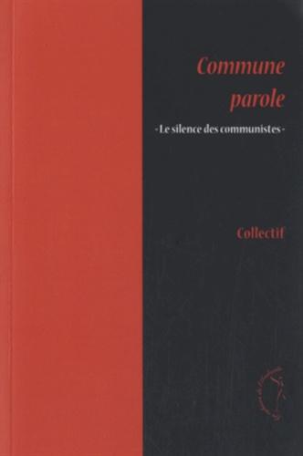 Pierre-Alain Millet et Alain Picard - Commune parole - Le Silence des communistes.