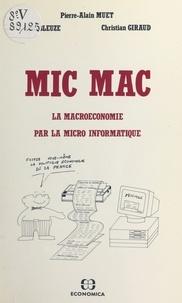 Pierre-Alain Muet et Eric Bleuzé - MIC MAC : la macroéconomie par la micro-informatique.