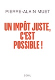 Pierre-Alain Muet - Un impôt juste, c'est possible !.