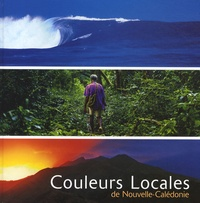 Pierre-Alain Pantz - Couleurs locales de Nouvelle-Calédonie - Edition bilingue français-anglais.